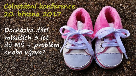 Celostátní konference 20. března 2017: Docházka dětí mladších tří let do MŠ – problém, anebo výzva?
